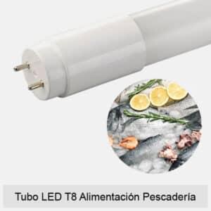 Tubo LED T8 Alimentación Pescadería